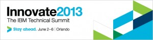 Innovate 2013: The IBM Technical Summit