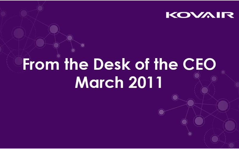From the Desk of the CEO – March 2011