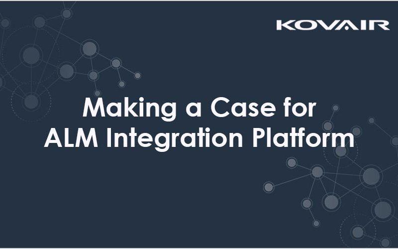 Making a Case for ALM Integration Platform