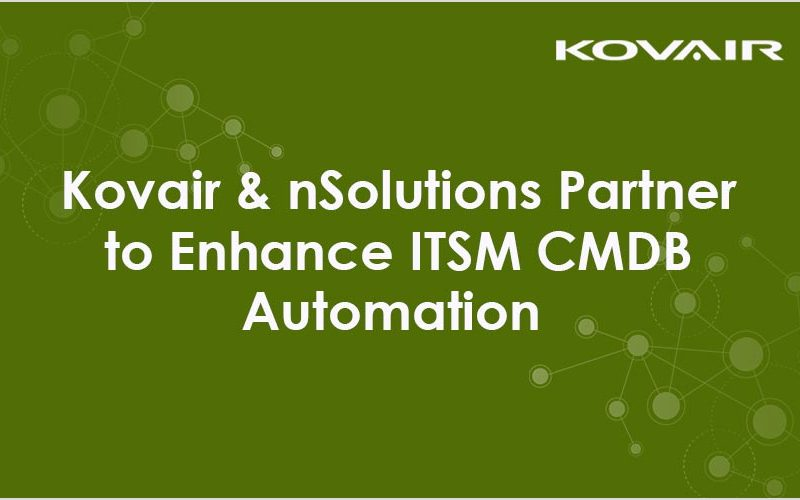 Kovair & nSolutions Partnerto Enhance ITSM CMDBAutomation
