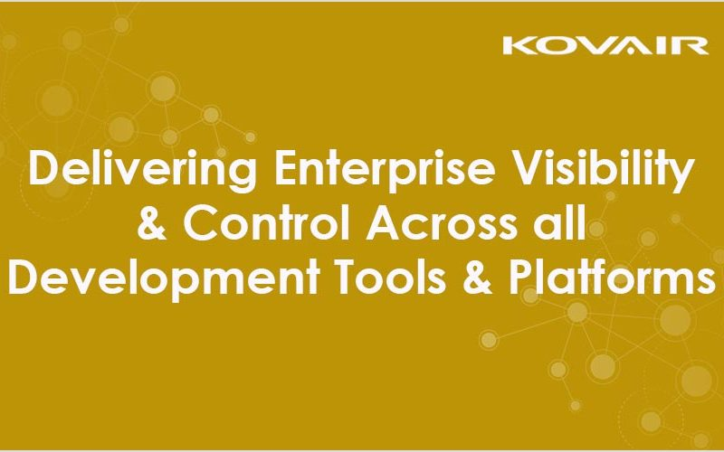 Delivering Enterprise Visibility and Control Across All Development Tools and Platforms