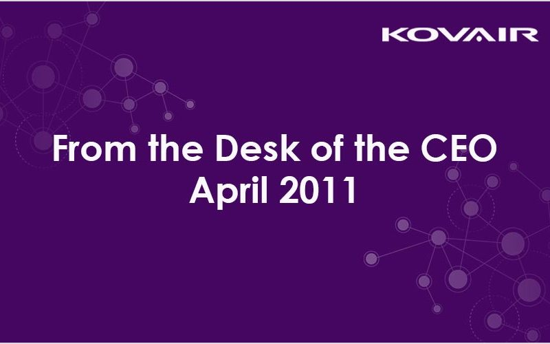 From the Desk of the CEO – April 2011
