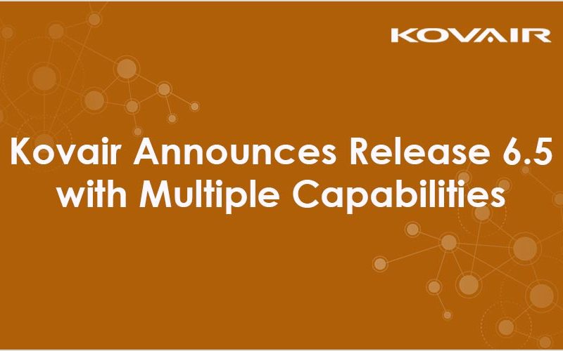 Kovair Announces Release 6.5 with Multiple Capabilities