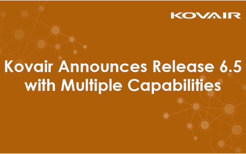 Kovair Announces Release 6.5 with Multiple Capabilities