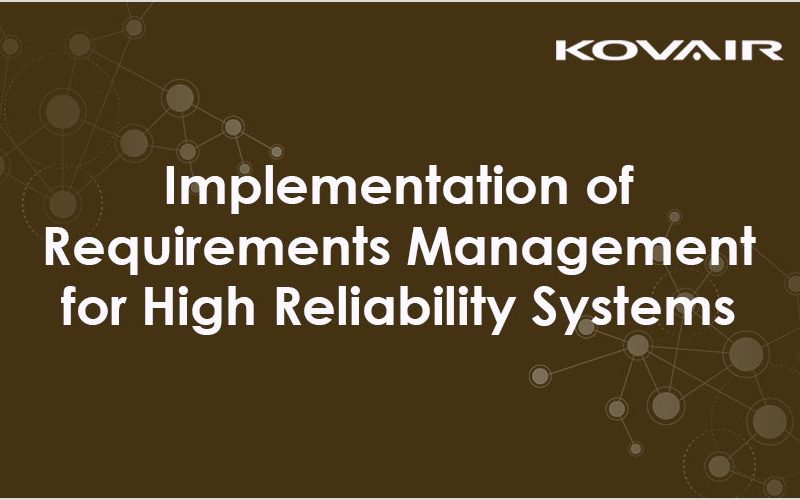 Case Study: Implementation of Requirements Management for High Reliability Systems