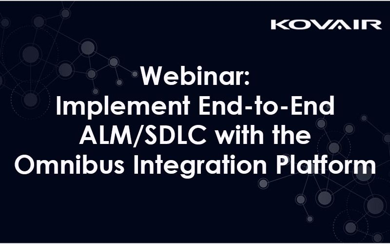 Webinar: Implement End-to-End ALM/SDLC with the Omnibus Integration Platform