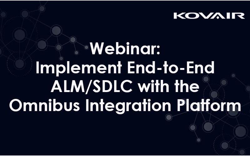 Webinar: Implement End-to-End ALM/SDLC with the Omnibus Integration Platform