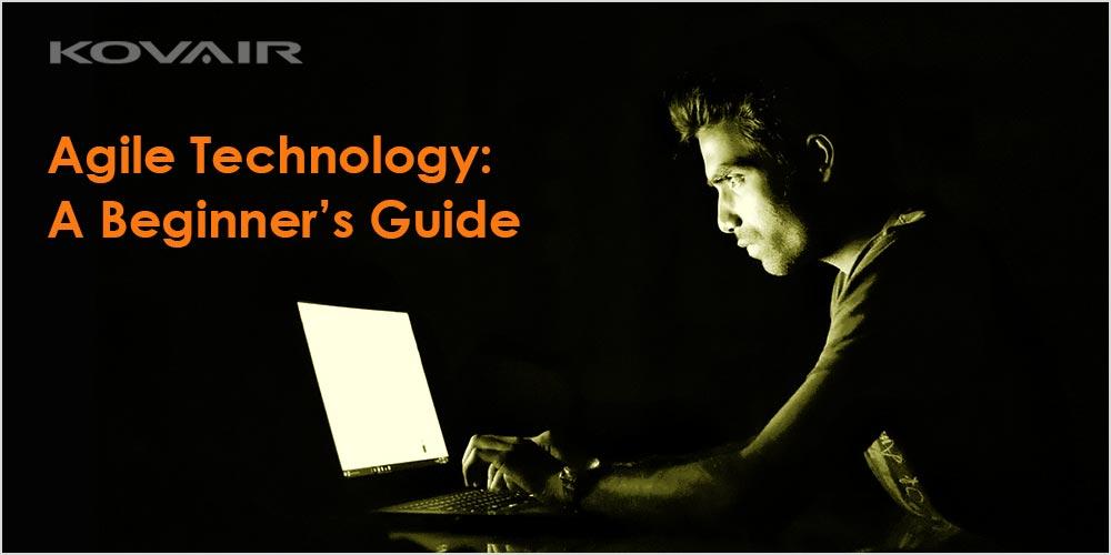 Agile technology: A Beginner's Guide