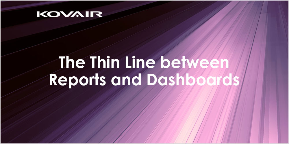 The Thin Line between Reports and Dashboards