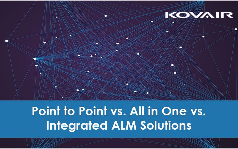 Point to Point vs. All in One vs. Integrated ALM Solutions