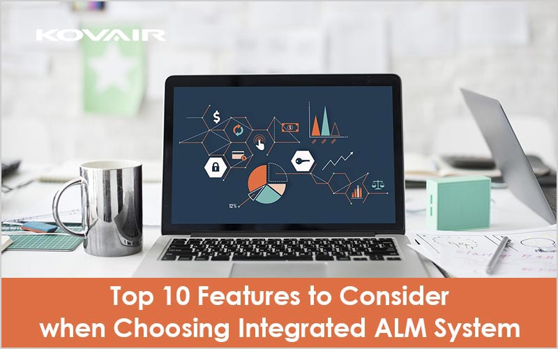 Top 10 Features to Consider when Choosing Integrated ALM System
