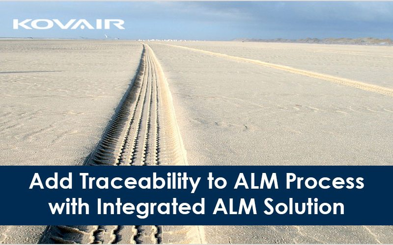 Add Traceability to Your ALM Process with Integrated ALM Solution