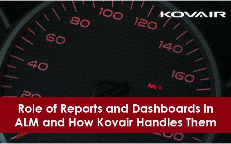 Role of Reports and Dashboards in ALM and How Kovair Handles Them