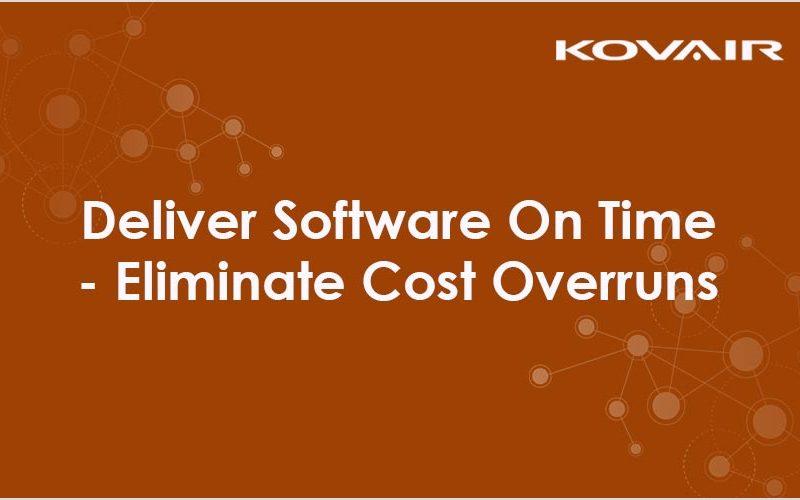 Deliver On Time – Eliminate Cost Overruns