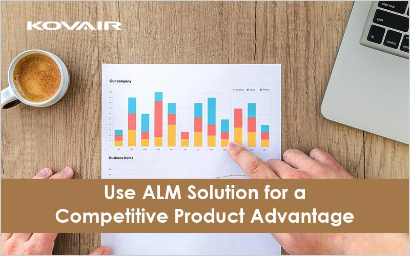 Use ALM Solution for a Competitive Product Advantage
