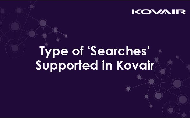 Type of 'Searches' Supported in Kovair