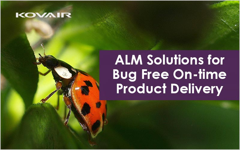 ALM Solutions for Bug Free On-time Product Delivery