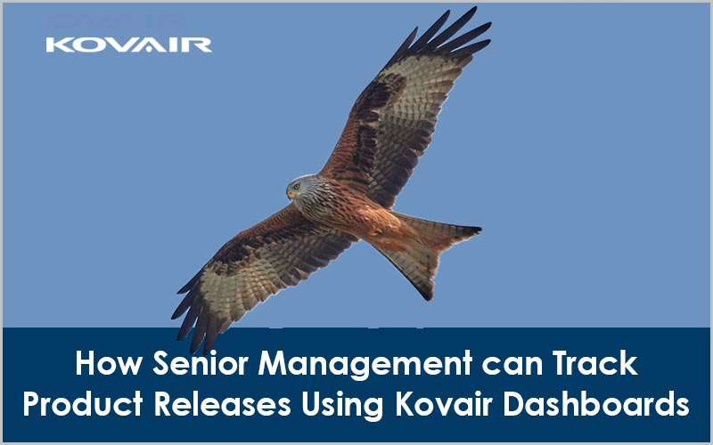 How Senior Management can Track Product Releases Using Kovair Dashboards