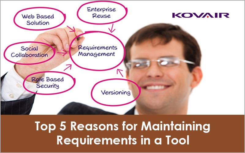 Top 5 Reasons for Maintaining Requirements in a Tool