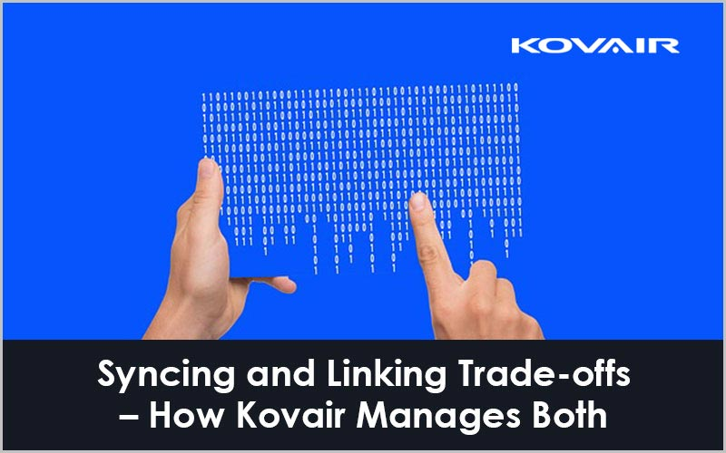 Syncing and Linking Trade-offs – How Kovair Manages Both