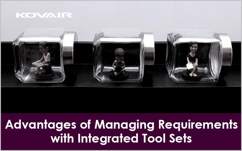 Advantages of Managing Requirements with Integrated Tool Sets