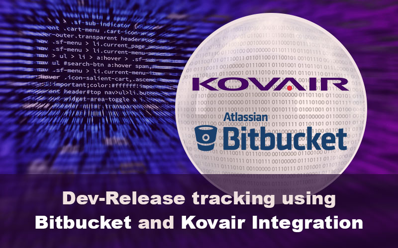 Dev-Release Tracking using Bitbucket and Kovair Integration