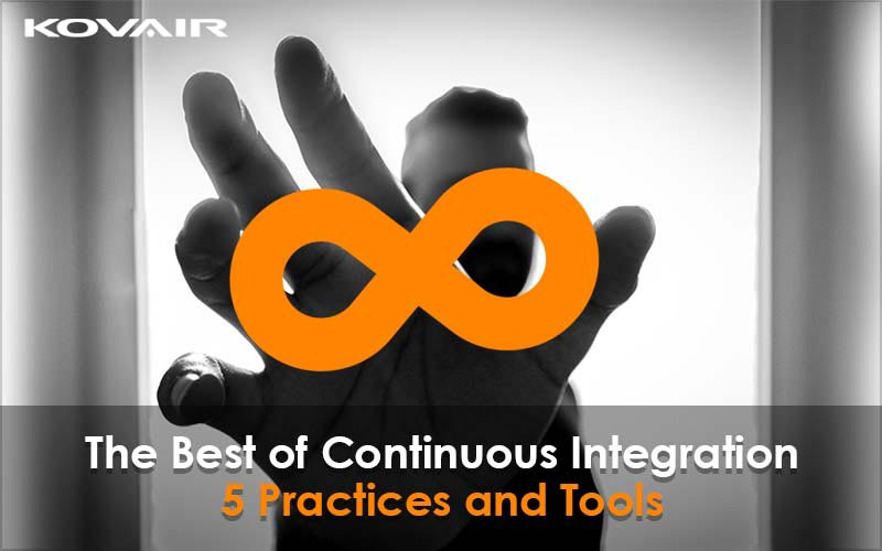 Continuous Integration – 5 Best Practices and Tools