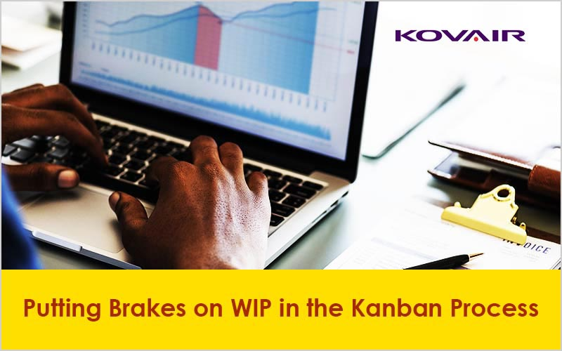 Putting Brakes on WIP in the Kanban Process