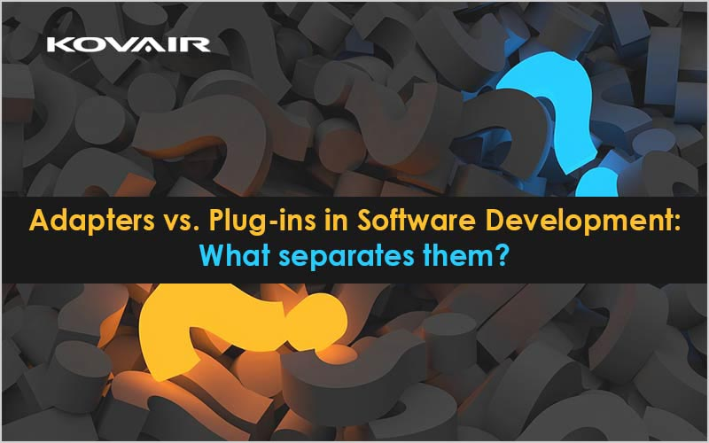 Adapters vs. Plug-ins in Software Development: What separates them?