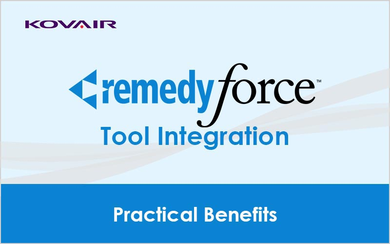 Remedyforce Tool Integration – Practical Benefits