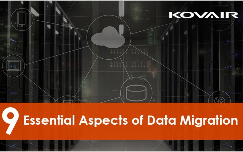 9 Essential Aspects of Data Migration
