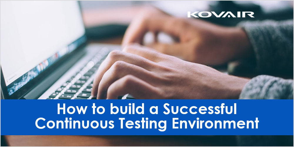 build a Successful Continuous Testing Environment