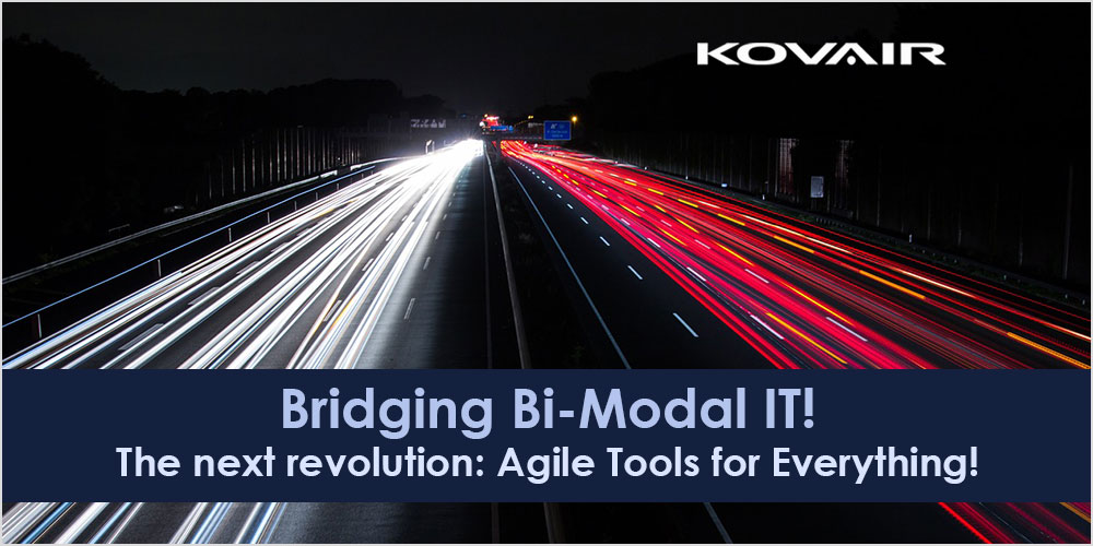 Bridging Bi-Modal IT! The next revolution: Agile Tools for Everything