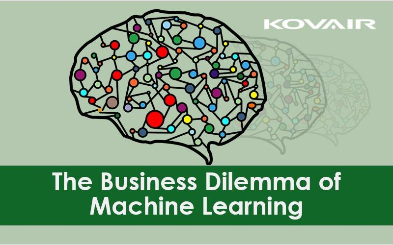 The Business Dilemma of Machine Learning