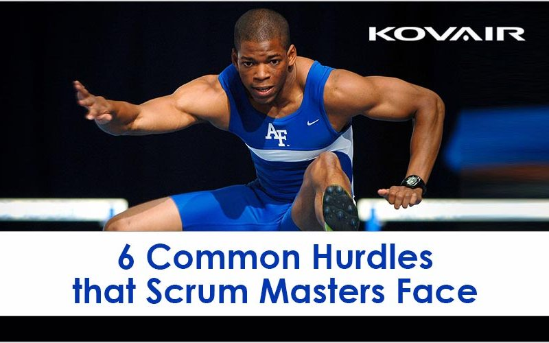 6 Common Hurdles that Scrum Masters Face