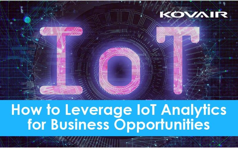 How to leverage IoT analytics for business opportunities