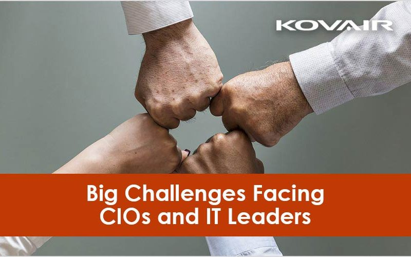 Big Challenges Facing CIOs and IT Leaders