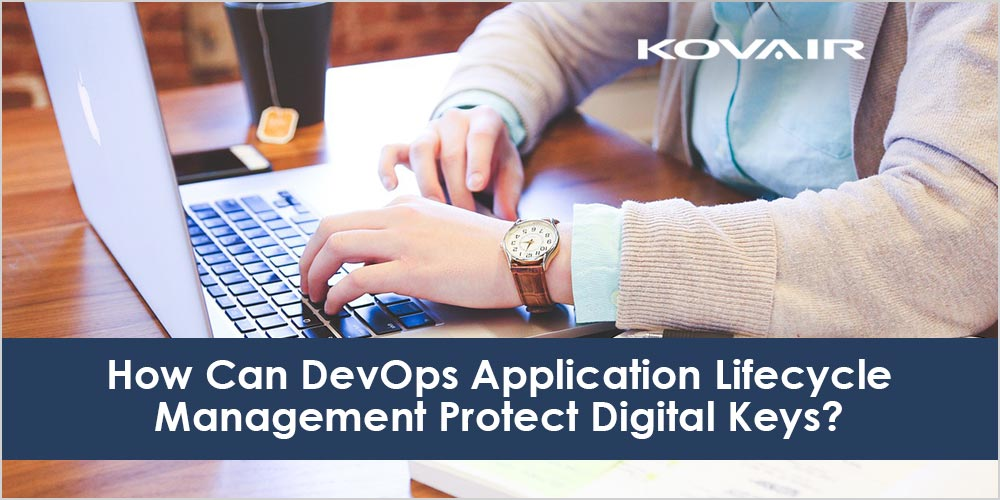 How Can DevOps Application Lifecycle Management Protect Digital Keys?