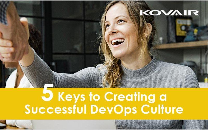 5 Keys to Creating a Successful DevOps Culture