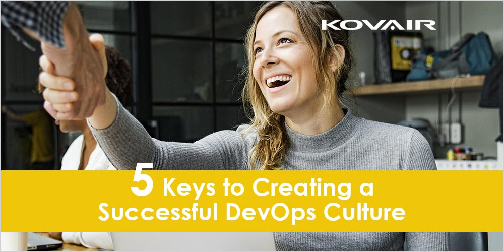 5 Keys to Creating a Successful DevOps Culture