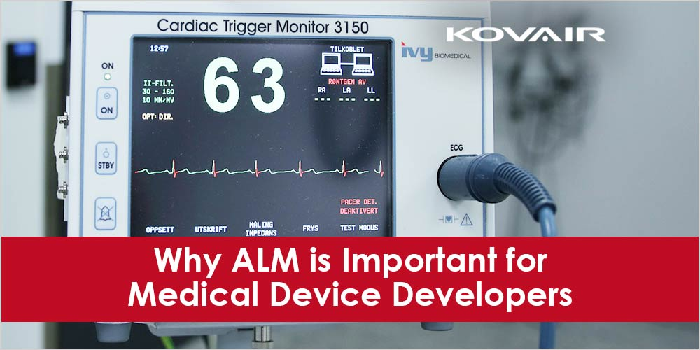 Why ALM is Important for Medical Device Developers