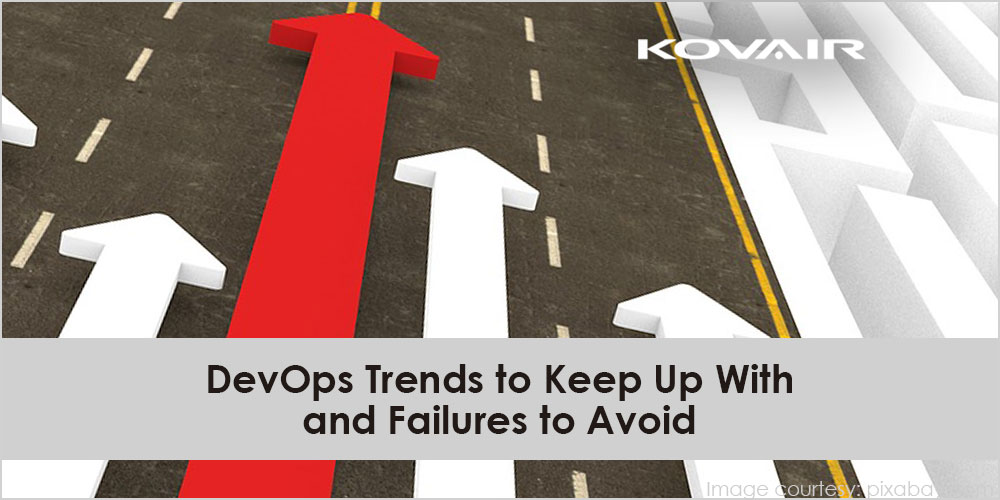 DevOps Trends to Keep Up With and Failures to Avoid