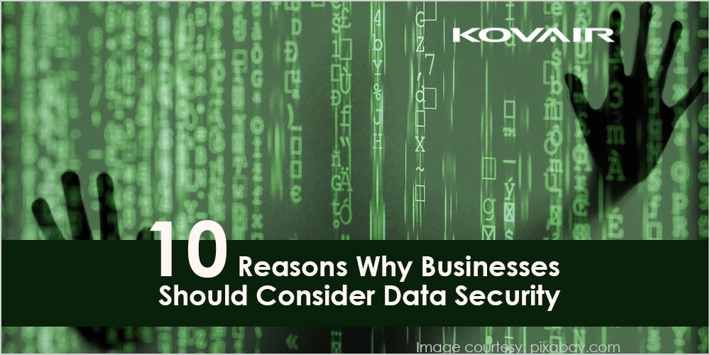 10 Reasons Why Businesses Should Consider Data Security