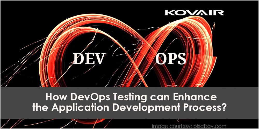 How DevOps Testing can Enhance the Application Development Process?