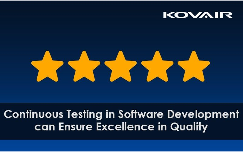 Continuous Testing in Software Development can Ensure Excellence in Quality