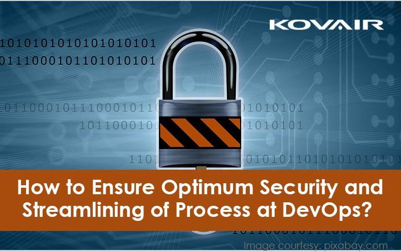 Ensure Optimum Security and Streamlining of Process at DevOps