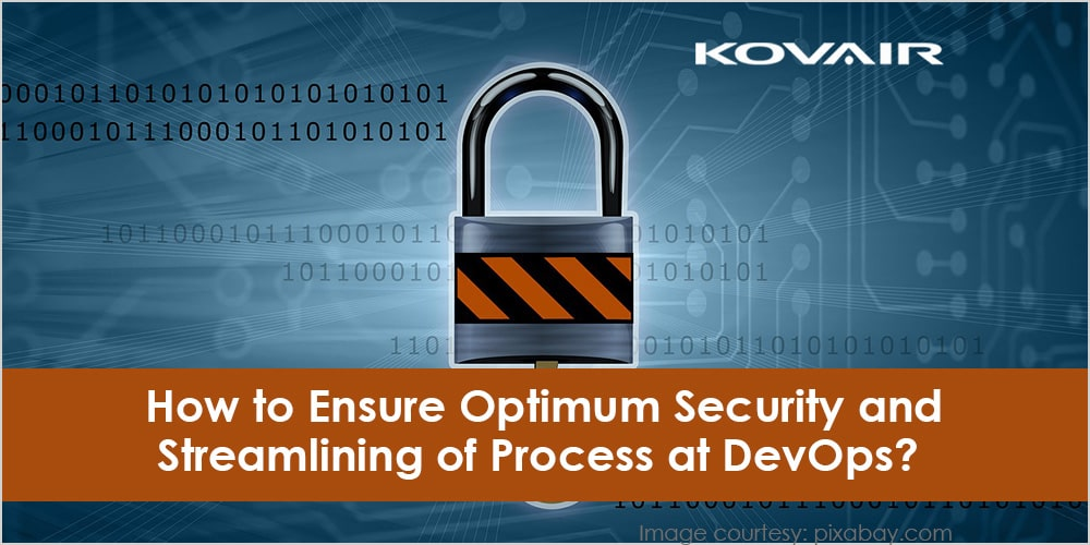 Ensure Optimum Security and Streamlining of Process at DevOps