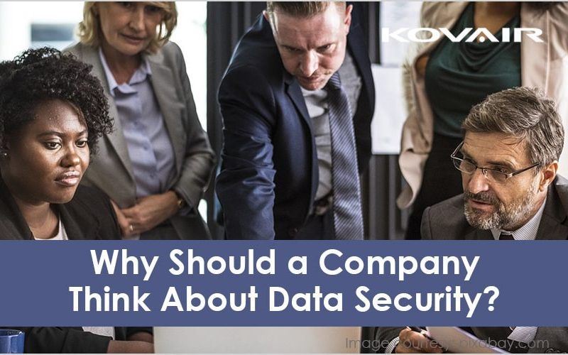 Why Should a Company Think About Data Security?
