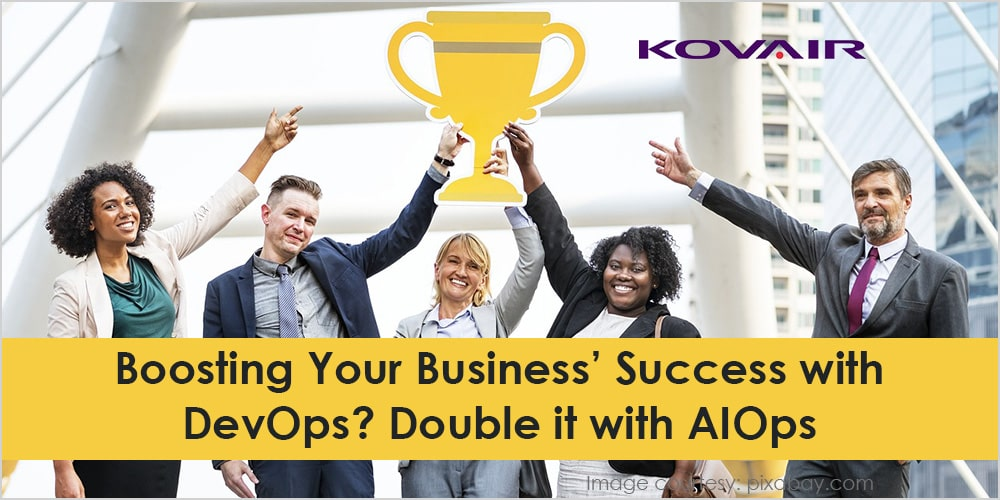 Boosting Your Business' Success with DevOps? Double it with AIOps