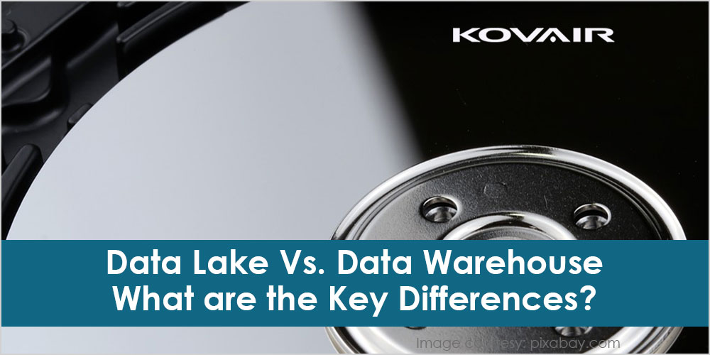 Data Lake Vs. Data Warehouse